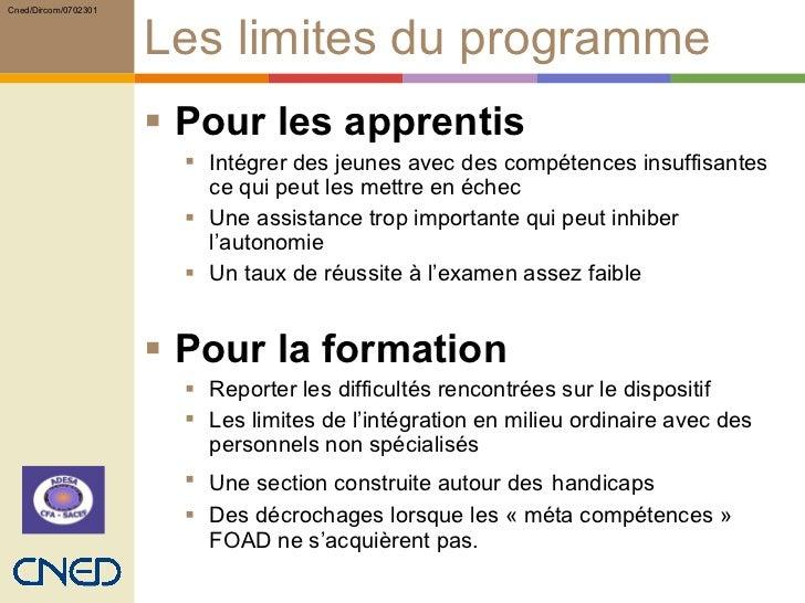 Les limites du programme <ul><li>Pour les apprentis </li></ul><ul><ul><li>Intégrer des jeunes avec des compétences insuffi...