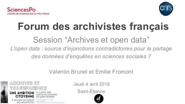 """Forum des archivistes français Session """"Archives et open data"""" L'open data : source d'injonctions contradictoires pour le ..."""