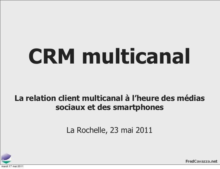 CRM multicanal          La relation client multicanal à l'heure des médias                     sociaux et des smartphones ...