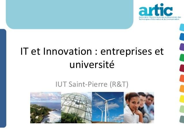IT et Innovation : entreprises et           université        IUT Saint-Pierre (R&T)