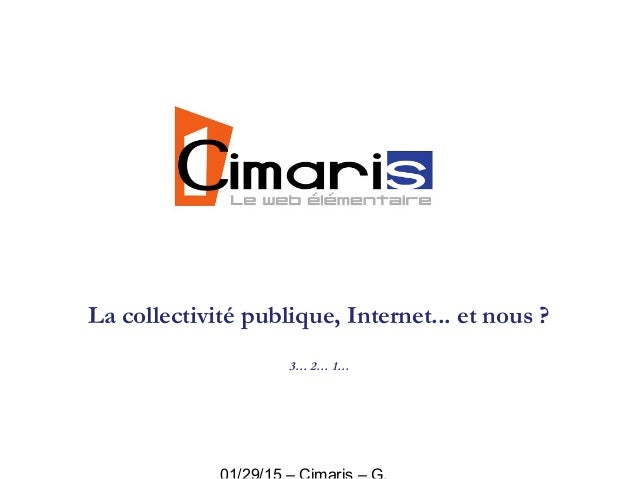 La collectivité publique, Internet... et nous ? 3… 2… 1…