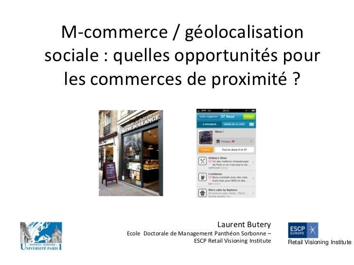 M-commerce / géolocalisationsociale : quelles opportunités pour  les commerces de proximité ?                             ...