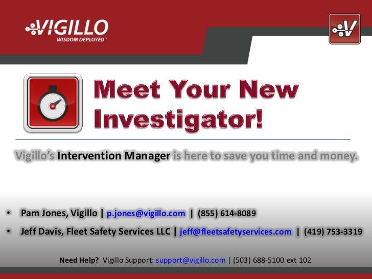 Vigillo's Intervention Manager is here to save you time and money.• Pam Jones, Vigillo | p.jones@vigillo.com | (855) 614-8...