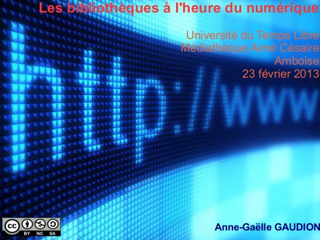 Les bibliothèques à lheure du numérique                     Université du Temps Libre                    Médiathèque Aimé ...