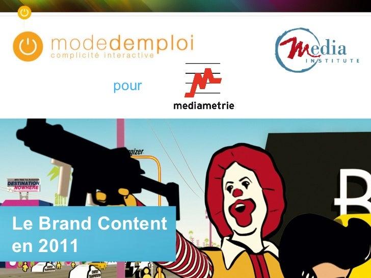 Le Brand Content en 2011 pour