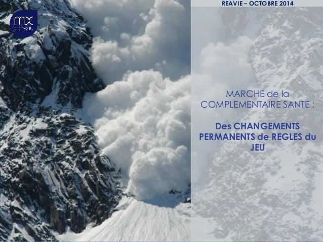 MARCHE de la COMPLEMENTAIRE SANTE : Des CHANGEMENTS PERMANENTS de REGLES du JEU REAVIE – OCTOBRE 2014