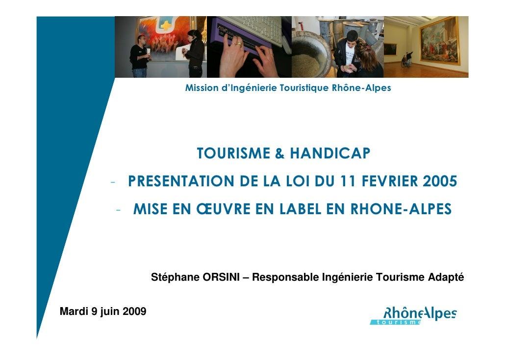 Mission d'Ingénierie Touristique Rhône-Alpes                                 TOURISME & HANDICAP          - PRESENTATION D...