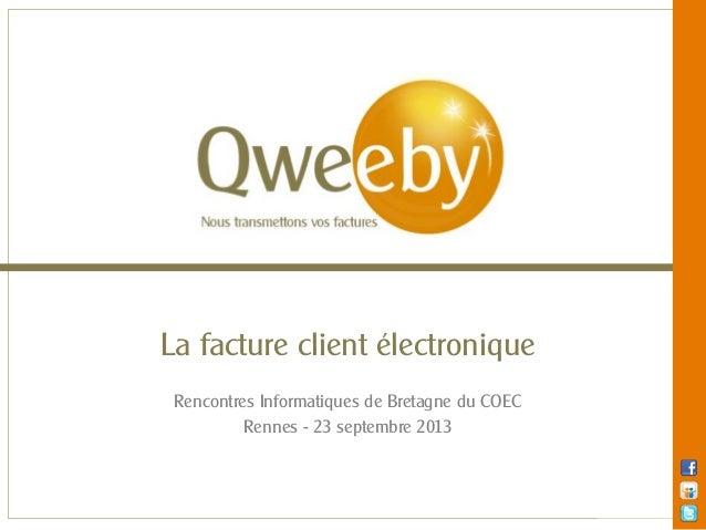 La facture client électronique Rencontres Informatiques de Bretagne du COEC Rennes - 23 septembre 2013