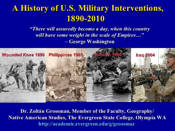 """A History of U.S. Military Interventions,                  1890-2010           """"There will assuredly become a day, when th..."""