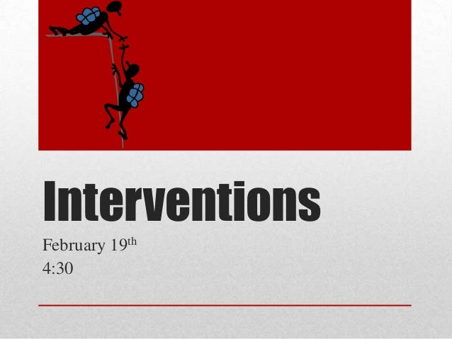 InterventionsFebruary 19th4:30