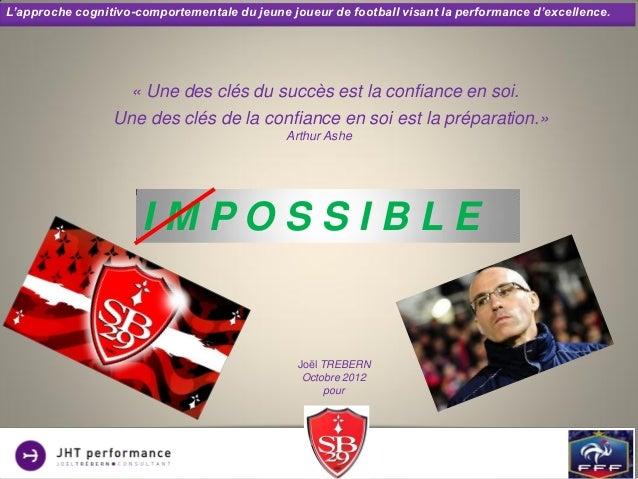 L'approche cognitivo-comportementale du jeune joueur de football visant la performance d'excellence.                    « ...