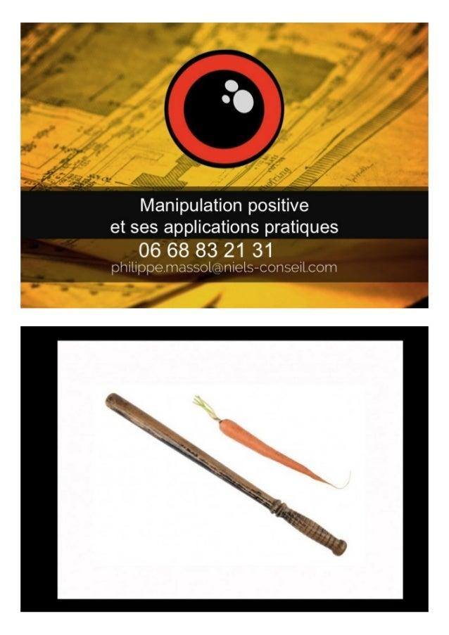 Manipulation positive et ses applications pratiques (Par Philippe Massol)