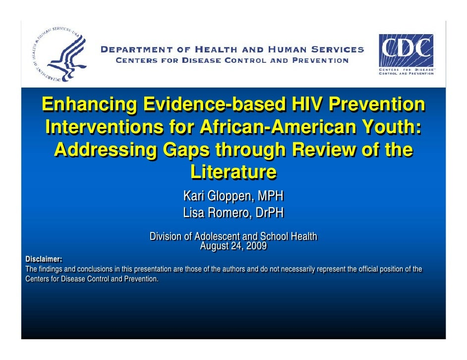 Enhancing Evidence-based HIV Prevention      Interventions for African-American Youth:       Addressing Gaps through Revie...