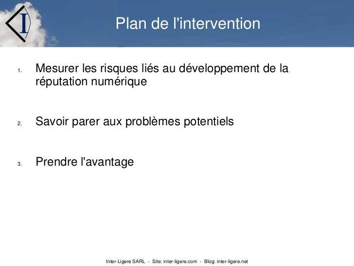 Plan de l'intervention<br />Mesurer les risques liés au développement de la réputation numérique<br />Savoir parer aux pro...