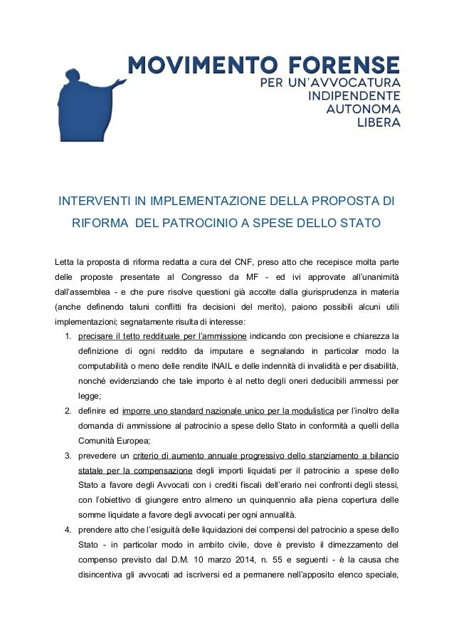 INTERVENTI IN IMPLEMENTAZIONE DELLA PROPOSTA DI RIFORMA DEL PATROCINIO A SPESE DELLO STATO Letta la proposta di riforma re...