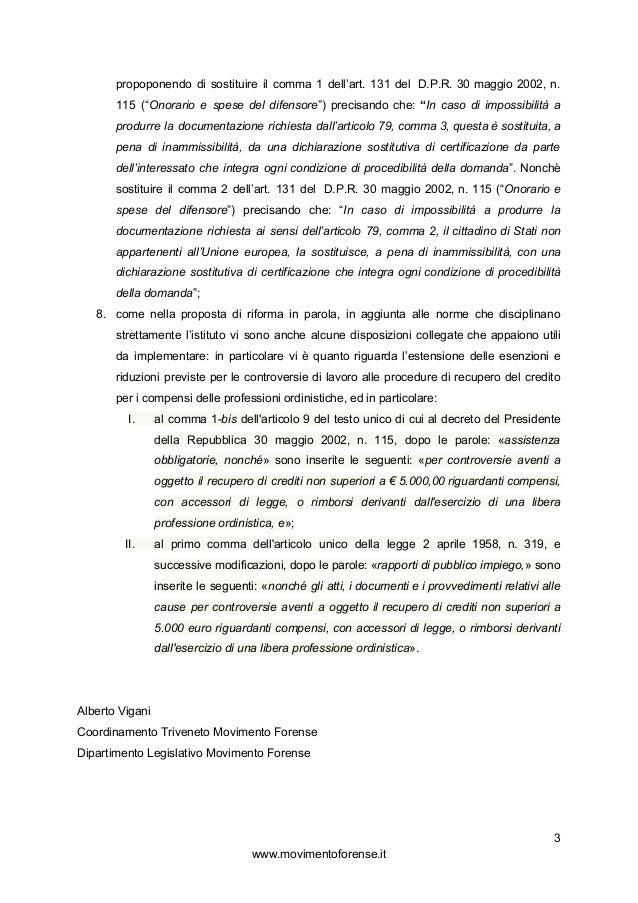 """propoponendo di sostituire il comma 1 dell'art. 131 del D.P.R. 30 maggio 2002, n. 115 (""""Onorario e spese del difensore"""")..."""
