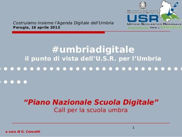 Costruiamo insieme l'Agenda Digitale dell'Umbria     Perugia, 16 aprile 2013                         #umbriadigitale      ...