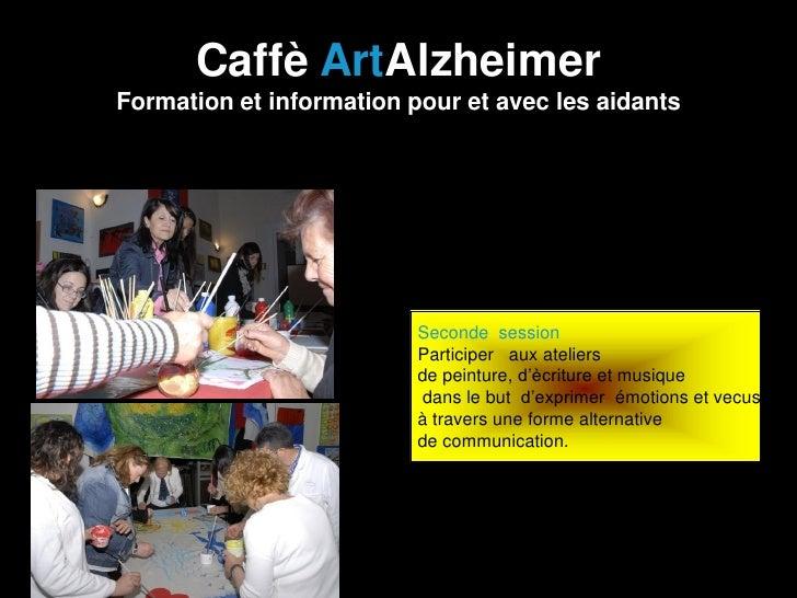 Caffè ArtAlzheimerFormation et information pour et avec les aidants                          Seconde session              ...
