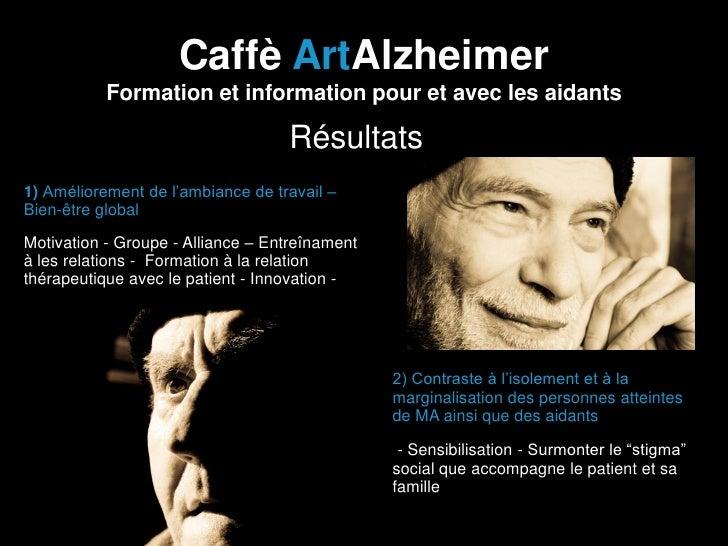 Caffè ArtAlzheimer           Formation et information pour et avec les aidants                                   Résultats...
