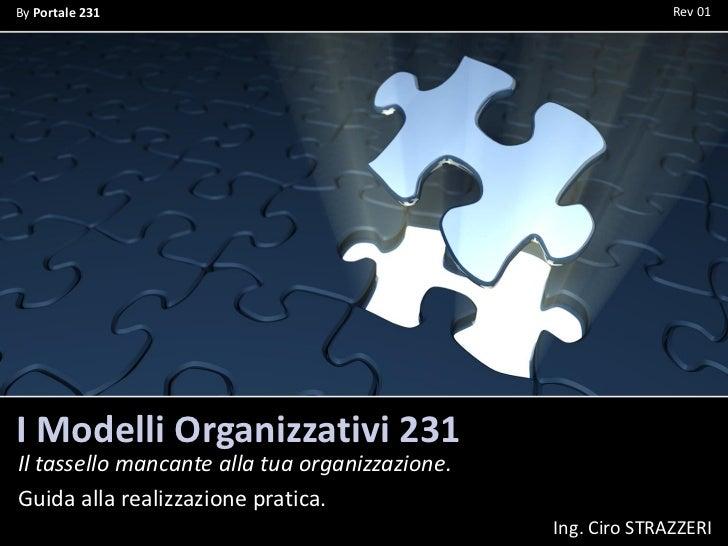 By Portale 231                                                Rev 01I Modelli Organizzativi 231Il tassello mancante alla t...