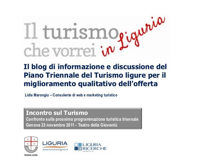 Il blog di informazione e discussione del     Piano Triennale del Turismo ligure per il     miglioramento qualitativo dell...