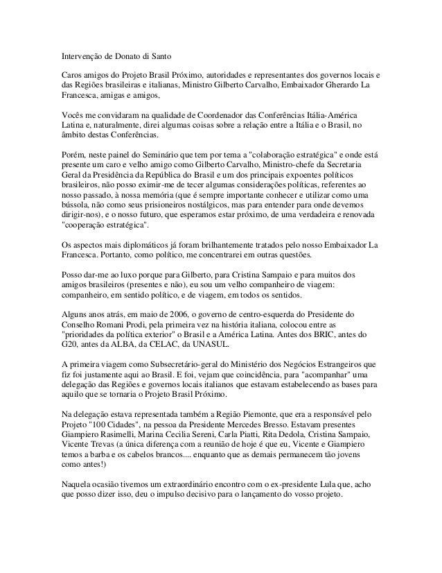 Intervenção de Donato di SantoCaros amigos do Projeto Brasil Próximo, autoridades e representantes dos governos locais eda...