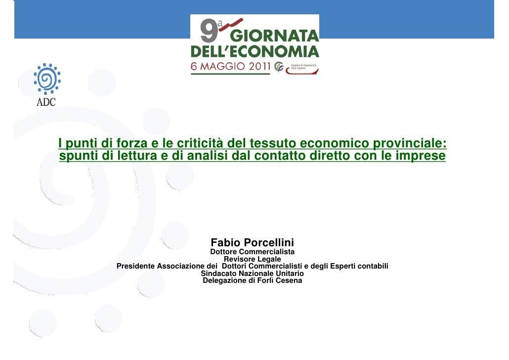 I punti di forza e le criticità del tessuto economico provinciale:spunti di lettura e di analisi dal contatto diretto con ...