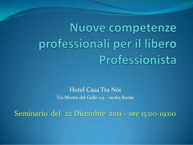 Hotel Casa Tra Noi Via Monte del Gallo 113 – 00165 Roma  Seminario del 22 Dicembre 2011 – ore 15:00-19:00