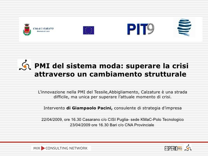 PMI del sistema moda: superare la crisi attraverso un cambiamento strutturale L'innovazione nella PMI del Tessile,Abbiglia...