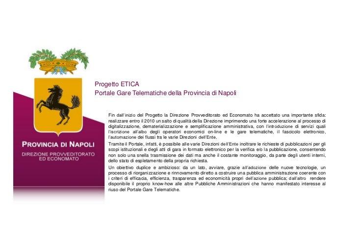 Progetto ETICAPortale Gare Telematiche della Provincia di Napoli    Fin dall'inizio del Progetto la Direzione Provveditora...