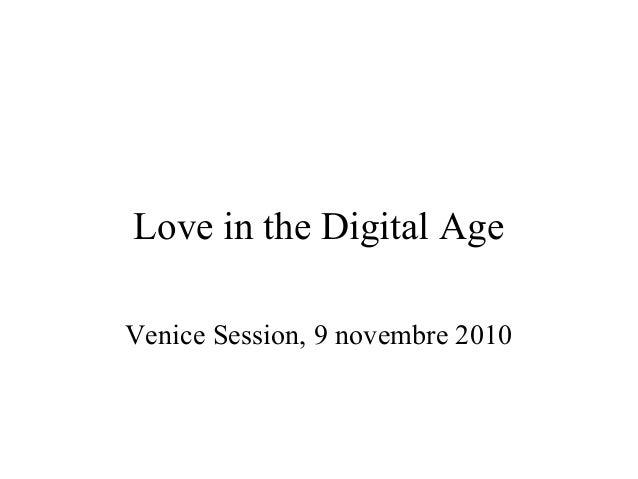 Love in the Digital Age Venice Session, 9 novembre 2010