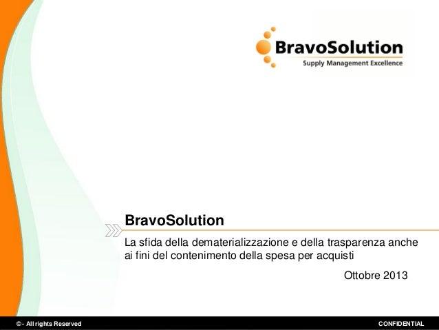 BravoSolution La sfida della dematerializzazione e della trasparenza anche ai fini del contenimento della spesa per acquis...