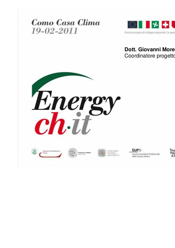 Dott. Giovanni MorettiCoordinatore progetto Energy Ch_It                                     1