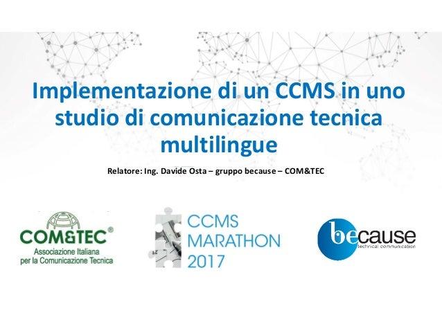 Presentazione because Italy Comunicazione Tecnica per Importatori ed Esportatori di Macchine Implementazione di un CCMS in...