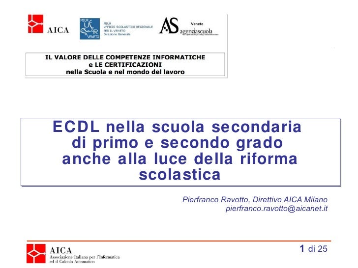 ECDL nella scuola secondaria  di primo e secondo grado  anche alla luce della riforma scolastica Pierfranco Ravotto, Diret...