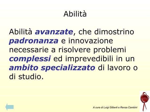 Abilità Abilità avanzate, che dimostrino padronanza e innovazione necessarie a risolvere problemi complessi ed imprevedibi...