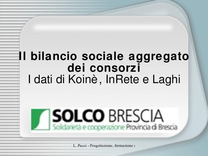 Il bilancio sociale aggregato dei consorzi I dati di Koinè, InRete e Laghi