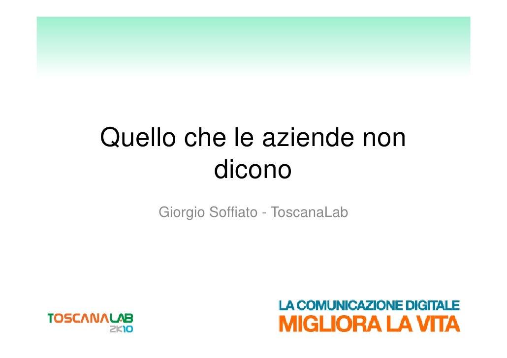 Quello che le aziende non          dicono     Giorgio Soffiato - ToscanaLab