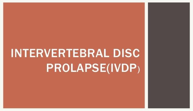 INTERVERTEBRAL DISC PROLAPSE(IVDP)