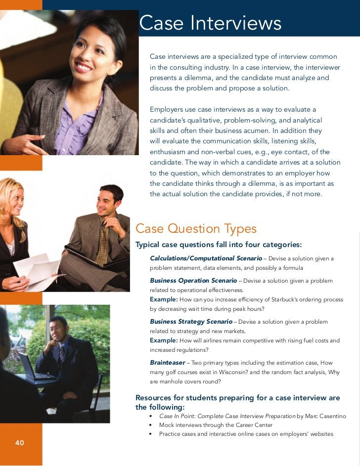 Case Interviews          Case interviews are a specialized type of interview common          in the consulting industry. I...