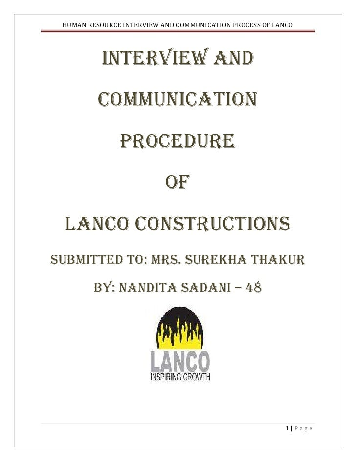 INTERVIEW AND COMMUNICATION<br />PROCEDURE<br />OF<br />LANCO CONSTRUCTIONS<br />SUBMITTED TO: MRS. SUREKHA THAKUR<br />BY...