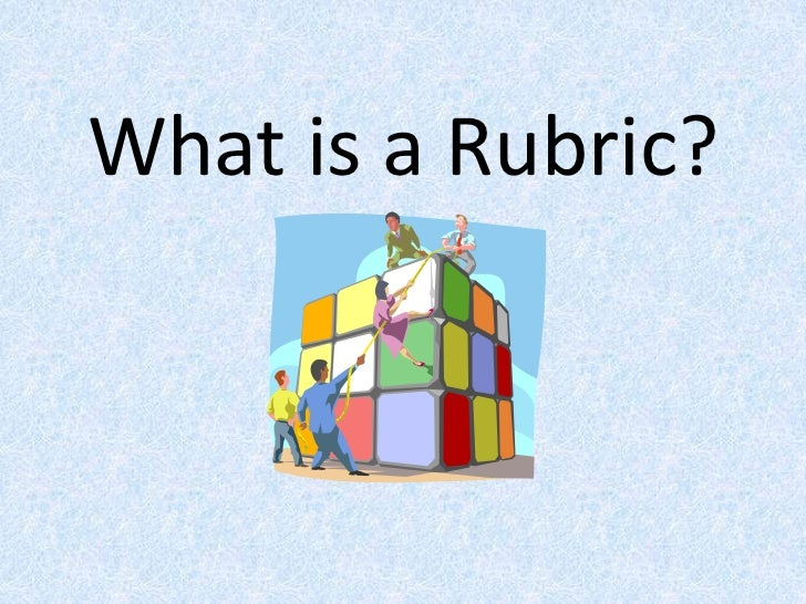 What is a Rubric?<br />