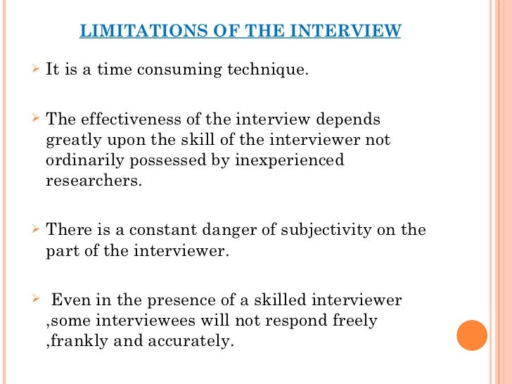 Limitations Of The Interview