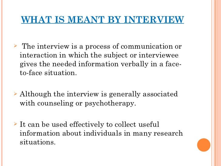 ... 3. WHAT IS MEANT BY INTERVIEW ...