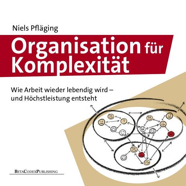 Niels Pfläging  Organisation für Komplexität Wie Arbeit wieder lebendig wird – und Höchstleistung entsteht  BETACODEXPUBLI...