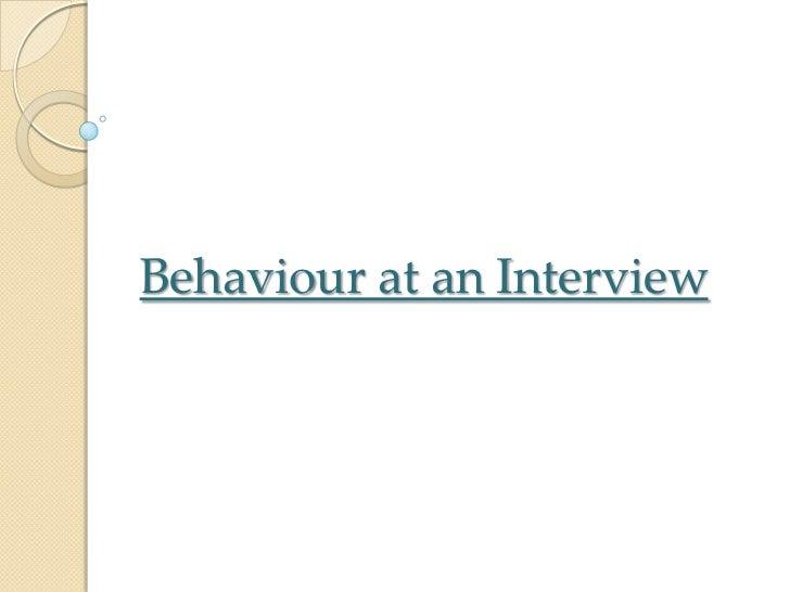 Behaviour at an Interview