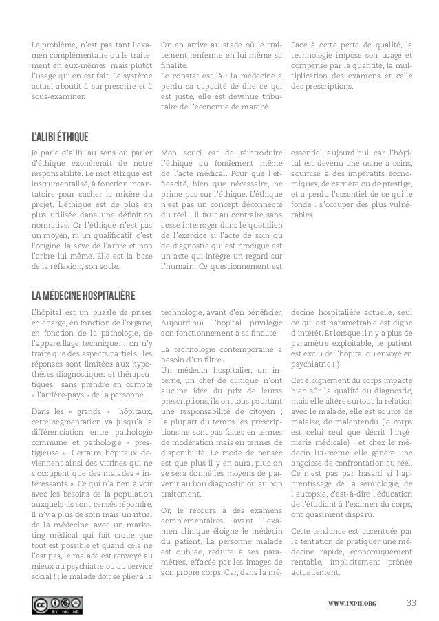 www.inph.org 33 Le problème, n'est pas tant l'exa- men complémentaire ou le traite- ment en eux-mêmes, mais plutôt l'usage...
