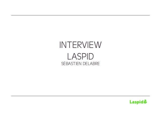 INTERVIEW  LASPIDSÉBASTIEN DELABRE