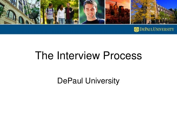 The Interview Process<br />DePaul University<br />