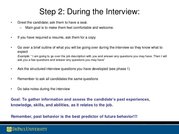 the interview process A successful interview can create a two-way conversation to find the best qualified applicant for a specific job, provide accurate and appropriate information to the applicant about the job.